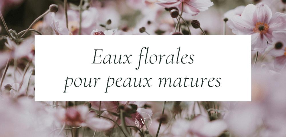 Eaux florales et hydrolats anti-âge pour peau mature